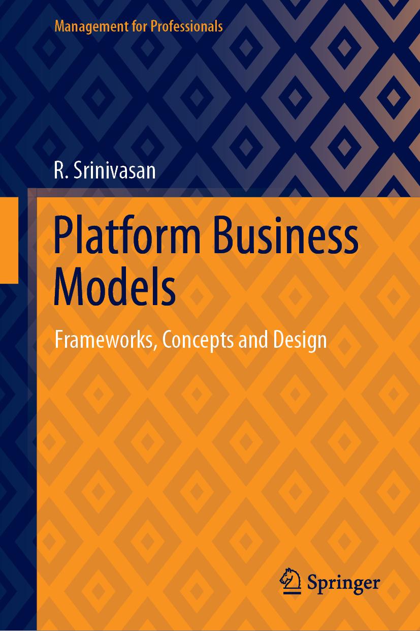 New Book: Platform Business Models: Frameworks, Concepts andDesign